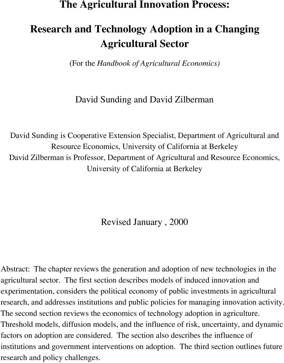 Economics, University of California at Berkeley Revised January, 2000 Abstract: The chapter reviews the generation and adoption of new technologies in the agricultural sector.