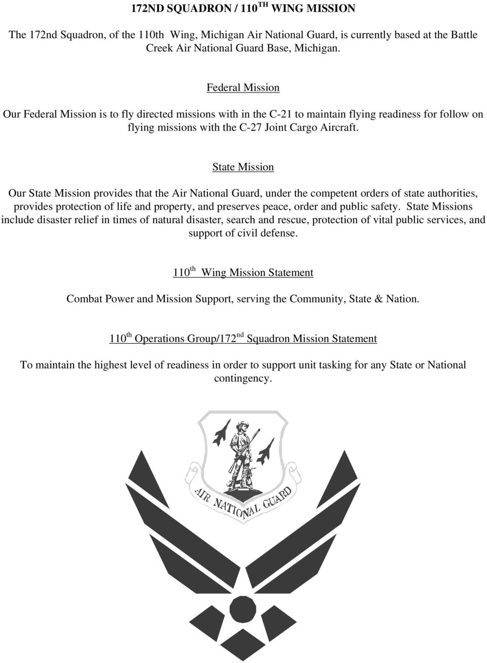 State Mission Our State Mission provides that the Air National Guard, under the competent orders of state authorities, provides protection of life and property, and preserves peace, order and public
