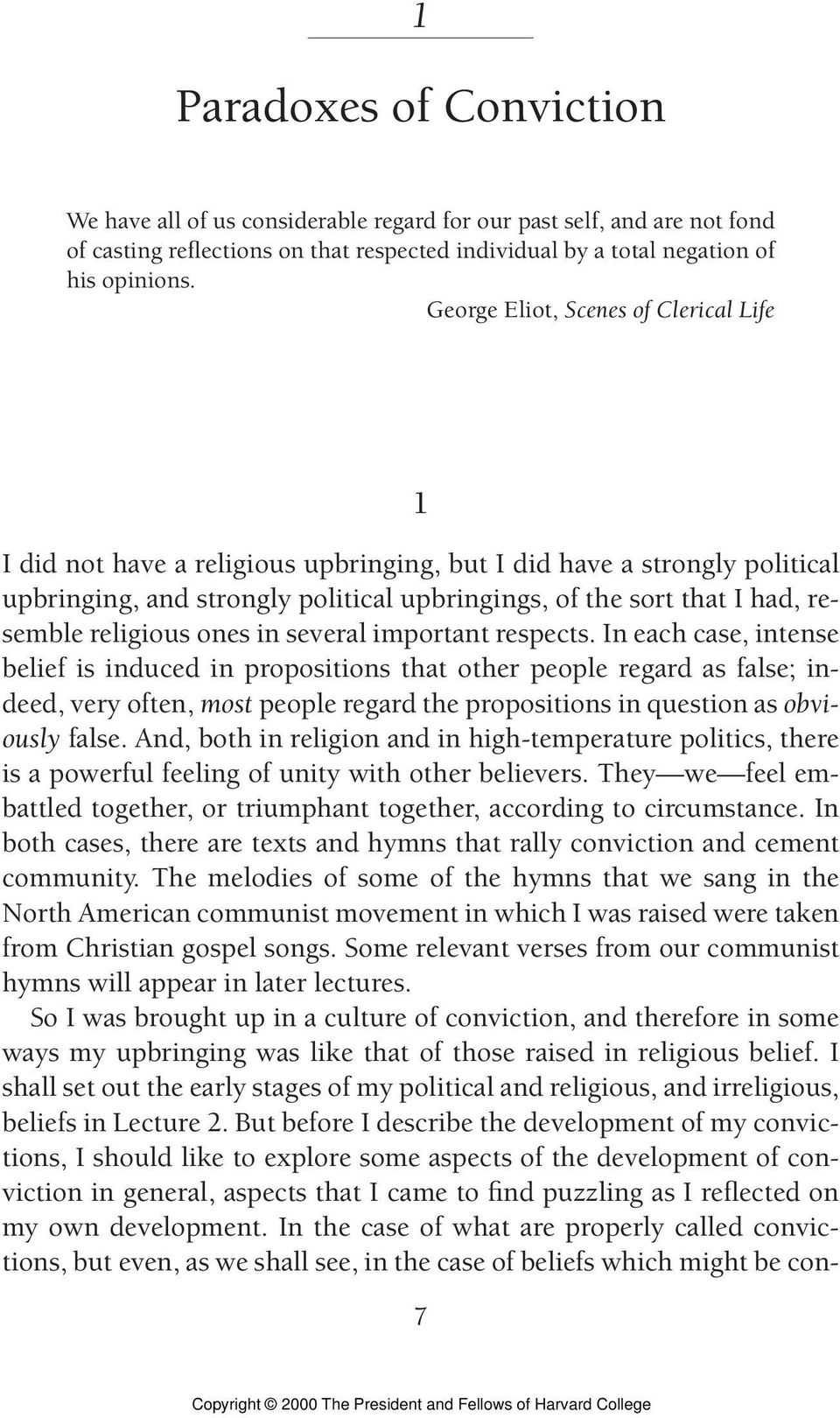 George Eliot, Scenes of Clerical Life 1 I did not have a religious upbringing, but I did have a strongly political upbringing, and strongly political upbringings, of the sort that I had, resemble