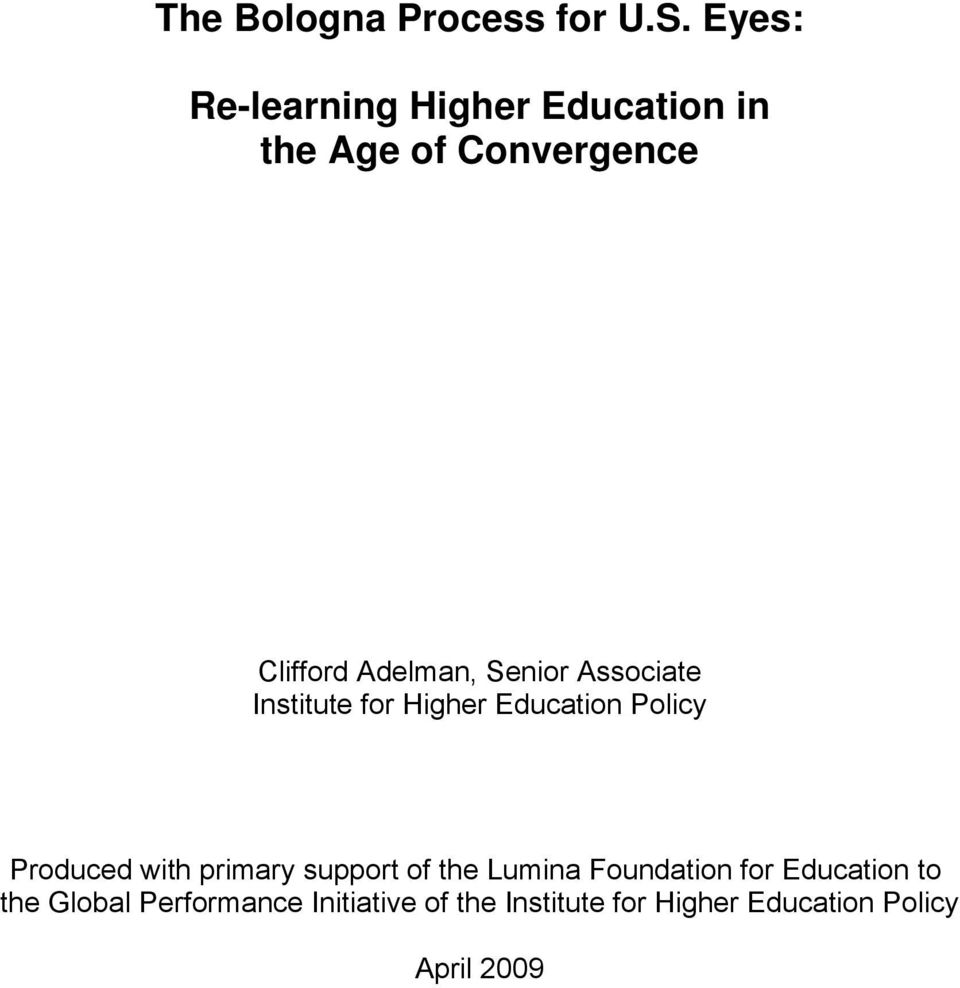 Senior Associate Institute for Higher Education Policy Produced with primary