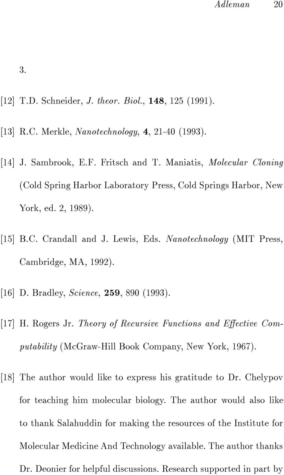 [16]D. Bradley, Science, 259, 890 (1993). [17]H. Rogers Jr. Theory of Recursive Functions and Eective Computability (McGraw-Hill Book Company, New York, 1967).