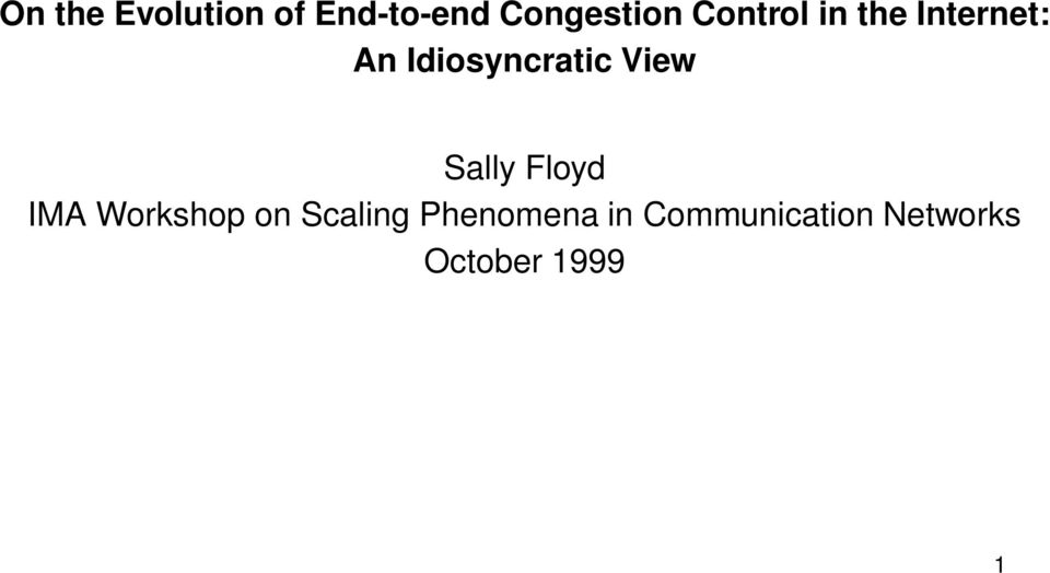 View Sally Floyd IMA Workshop on Scaling