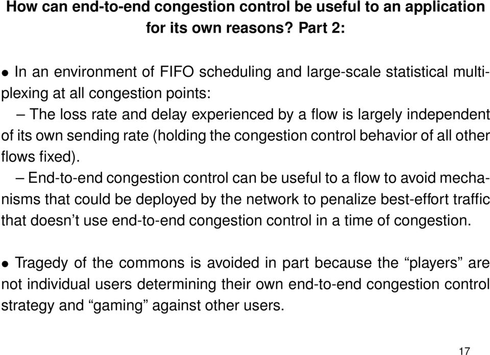 own sending rate (holding the congestion control behavior of all other flows fied).
