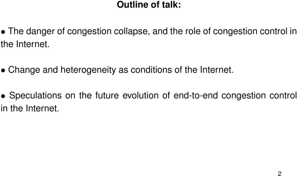 Change and heterogeneity as conditions of the Internet.