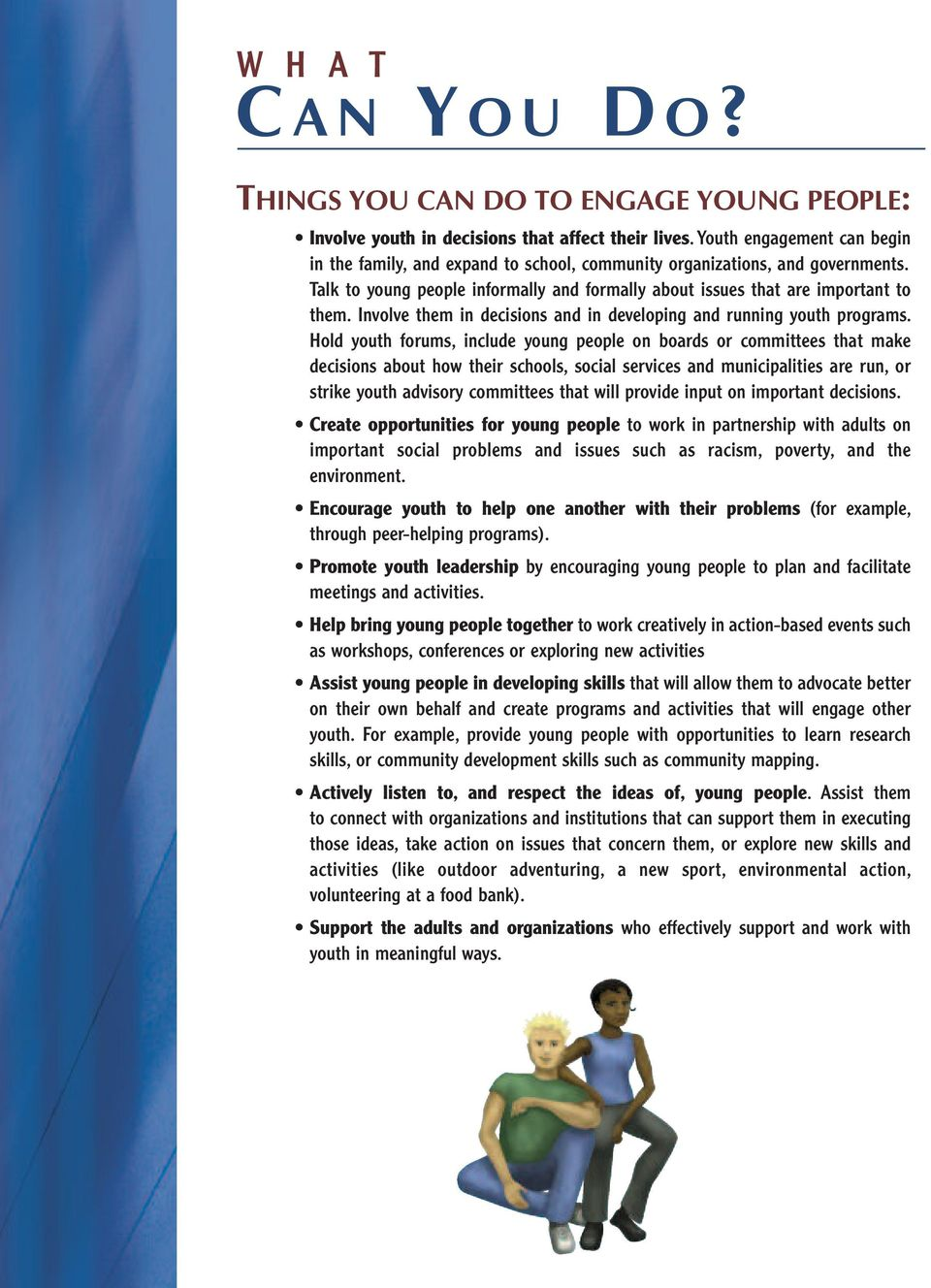 Involve them in decisions and in developing and running youth programs.