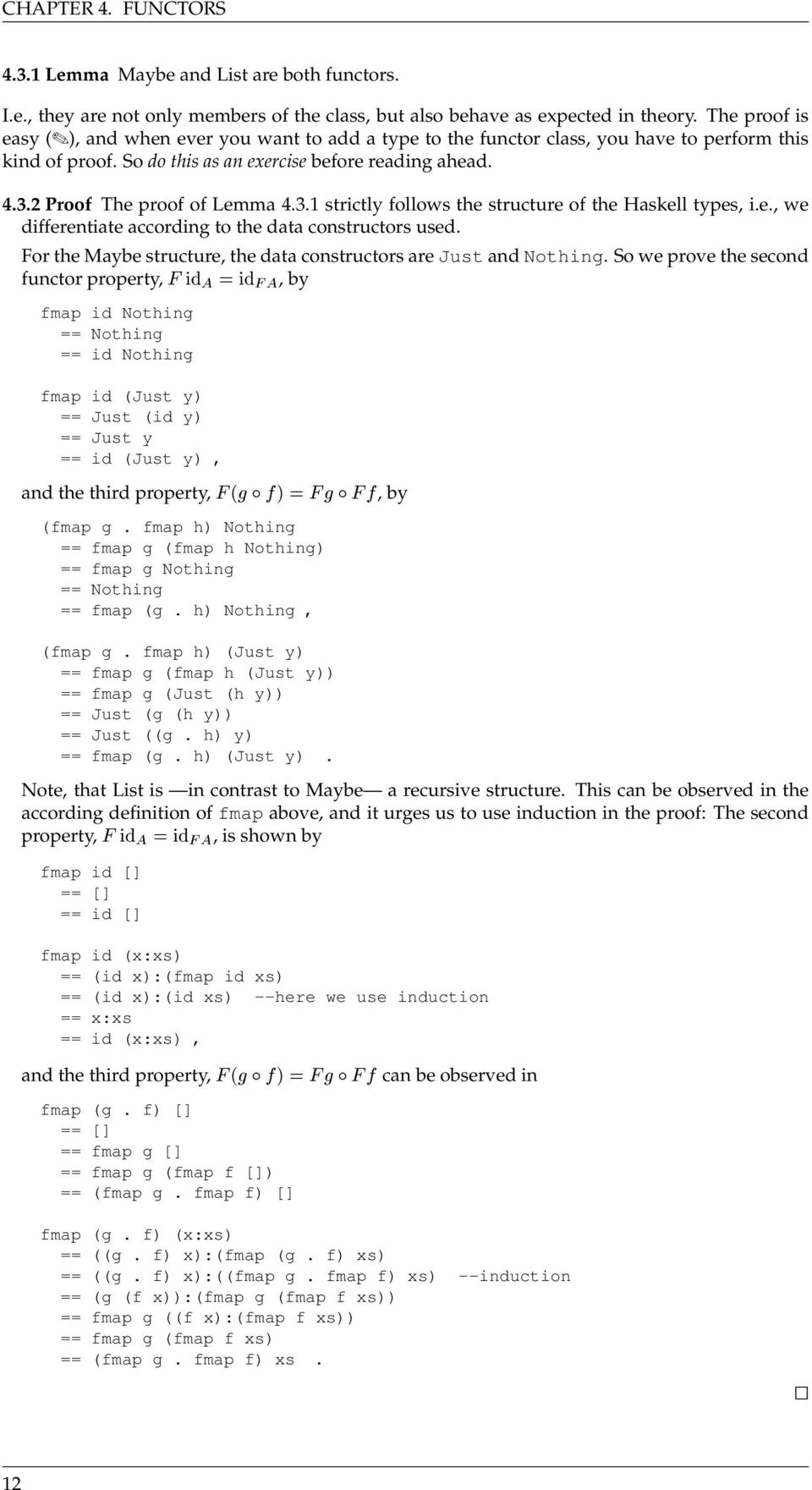 2 Proof The proof of Lemma 4.3.1 strictly follows the structure of the Haskell types, i.e., we differentiate according to the data constructors used.