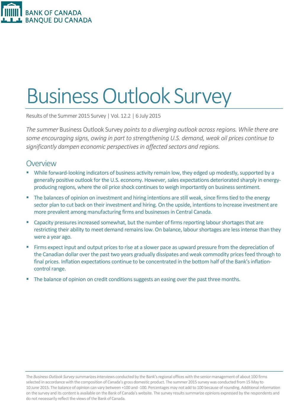 Overview While forward-looking indicators of business activity remain low, they edged up modestly, supported by a generally positive outlook for the U.S. economy.