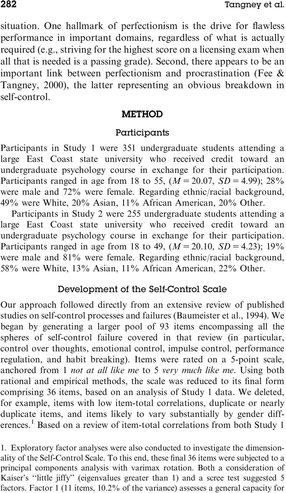 METHOD Participants Participants in Study 1 were 351 undergraduate students attending a large East Coast state university who received credit toward an undergraduate psychology course in exchange for