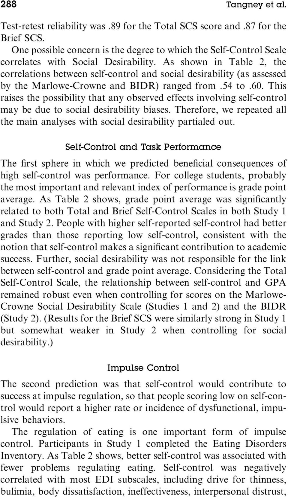 This raises the possibility that any observed effects involving self-control may be due to social desirability biases.