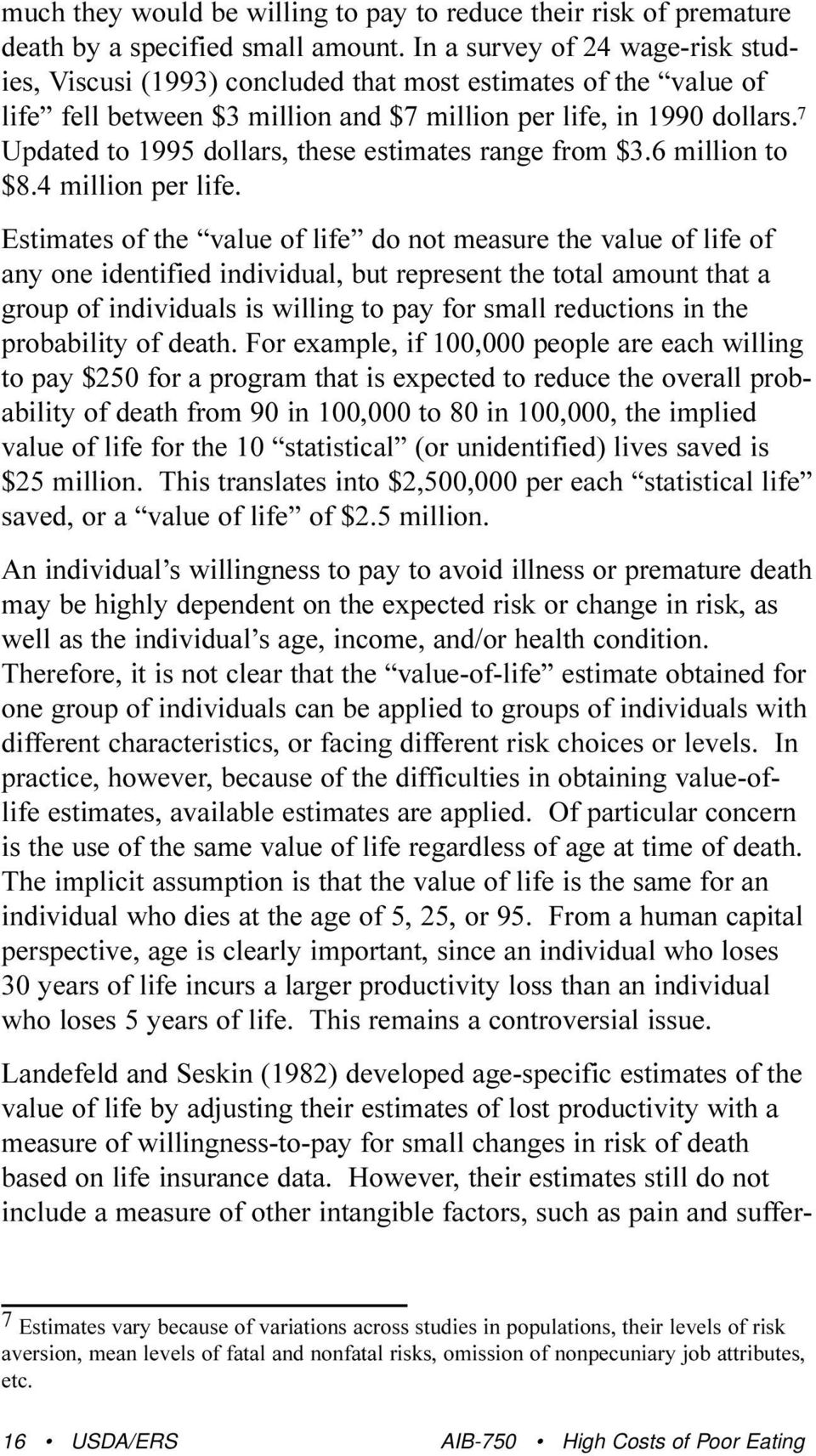 7 Updated to 1995 dollars, these estimates range from $3.6 million to $8.4 million per life.