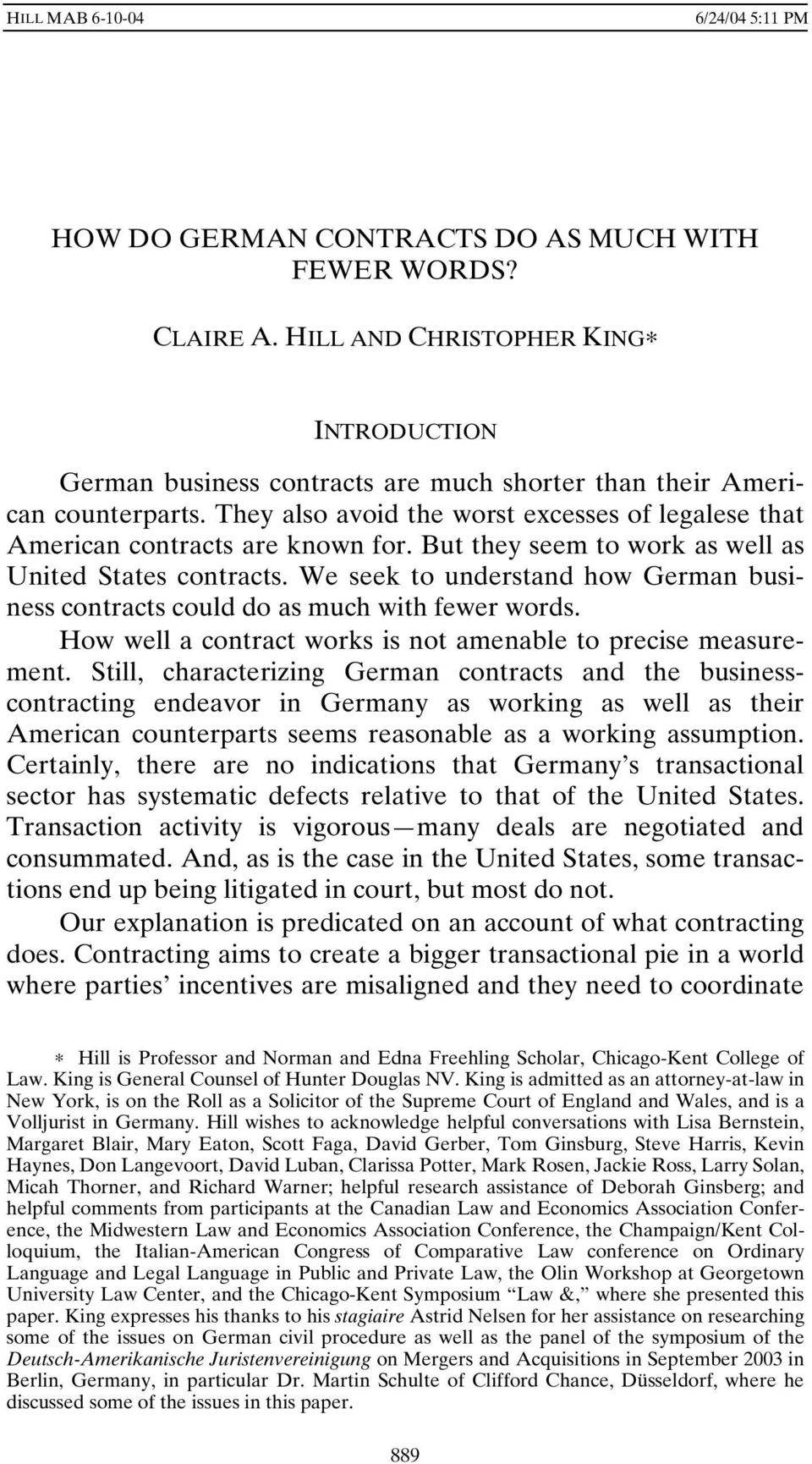 We seek to understand how German business contracts could do as much with fewer words. How well a contract works is not amenable to precise measurement.