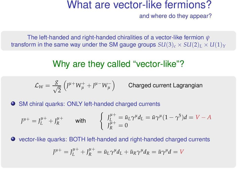 L U() Y hy are they called vector-like?