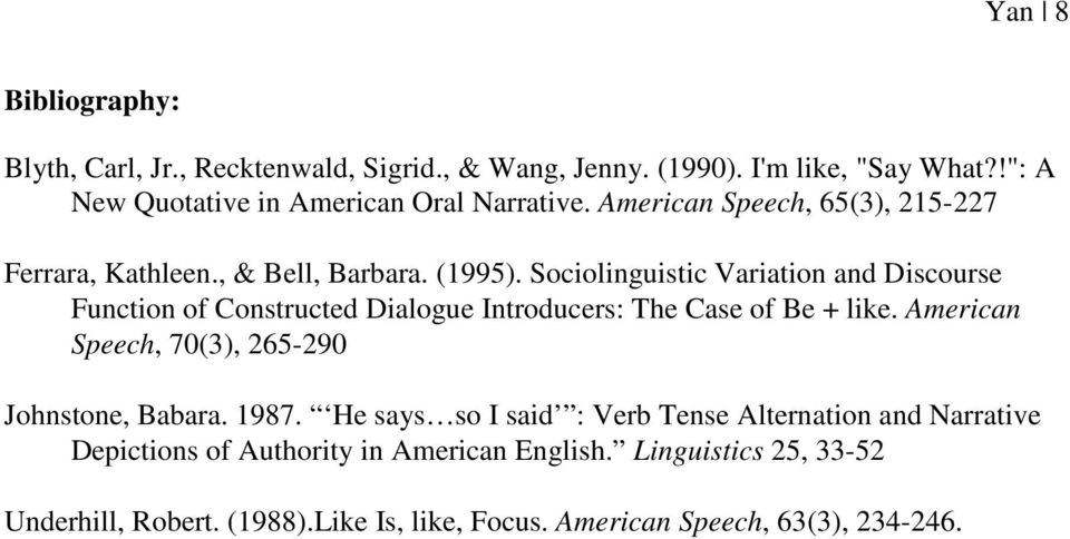 Sociolinguistic Variation and Discourse Function of Constructed Dialogue Introducers: The Case of Be + like.