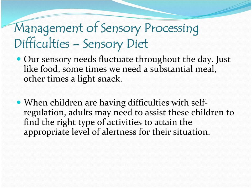 When children are having difficulties with selfregulation, adults may need to assist these