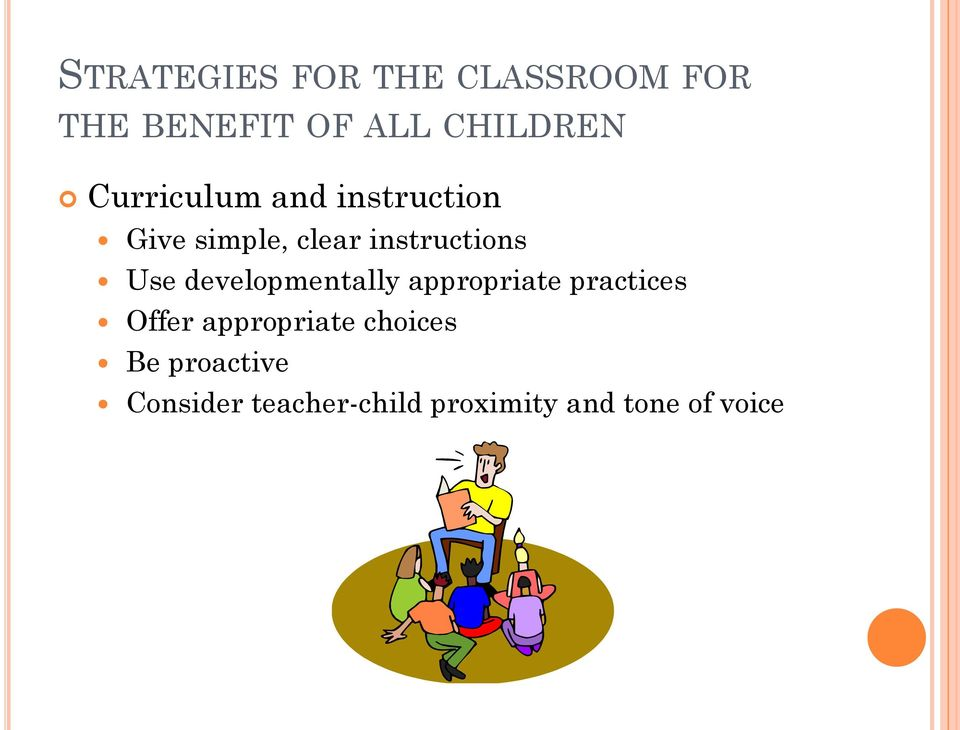 developmentally appropriate practices Offer appropriate