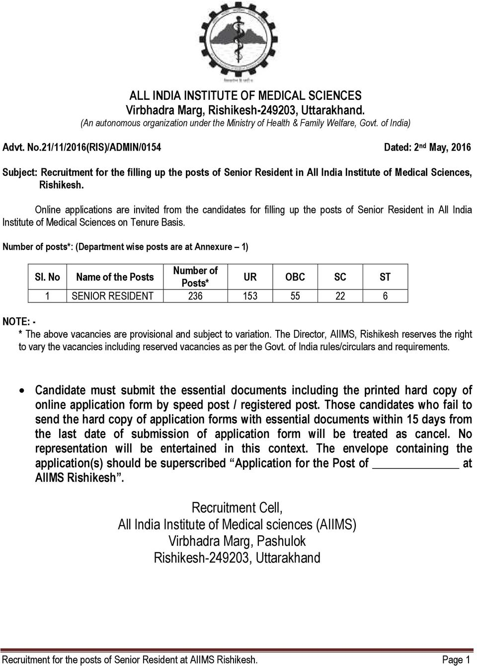 Online applications are invited from the candidates for filling up the posts of Senior Resident in All India Institute of Medical Sciences on Tenure Basis.