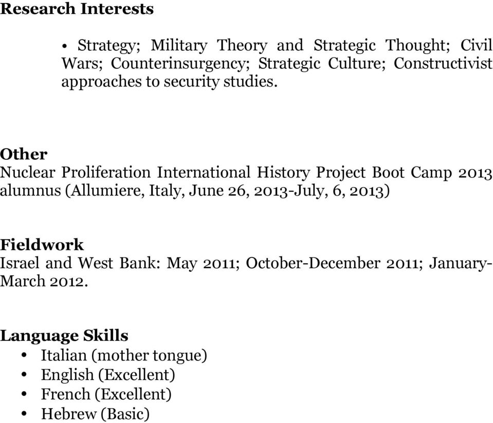 Other Nuclear Proliferation International History Project Boot Camp 2013 alumnus (Allumiere, Italy, June 26,