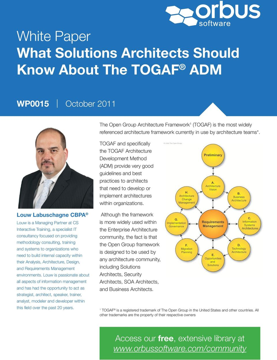 TOGAF and specifically the TOGAF Architecture Development Method (ADM) provide very good guidelines and best practices to architects that need to develop or implement architectures within