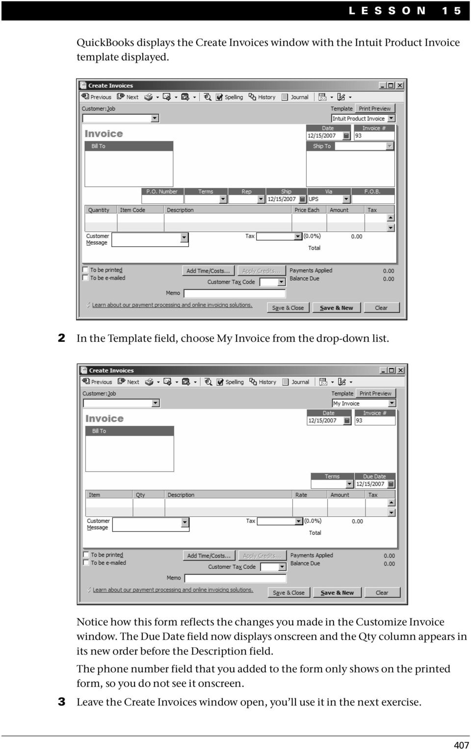Notice how this form reflects the changes you made in the Customize Invoice window.