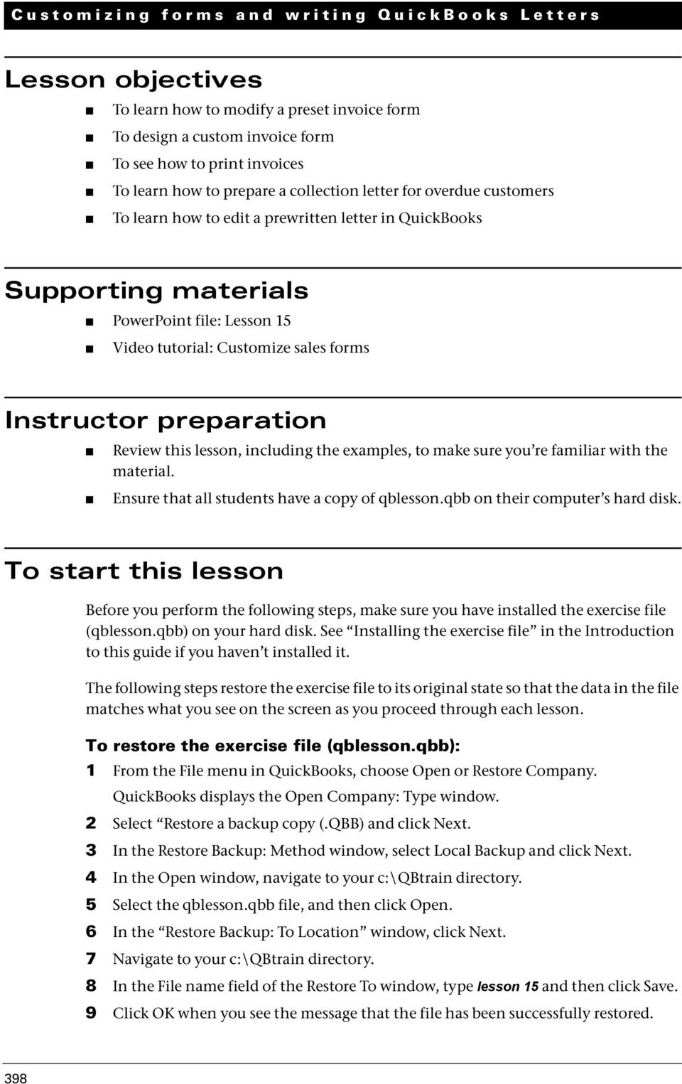 preparation Review this lesson, including the examples, to make sure you re familiar with the material. Ensure that all students have a copy of qblesson.qbb on their computer s hard disk.