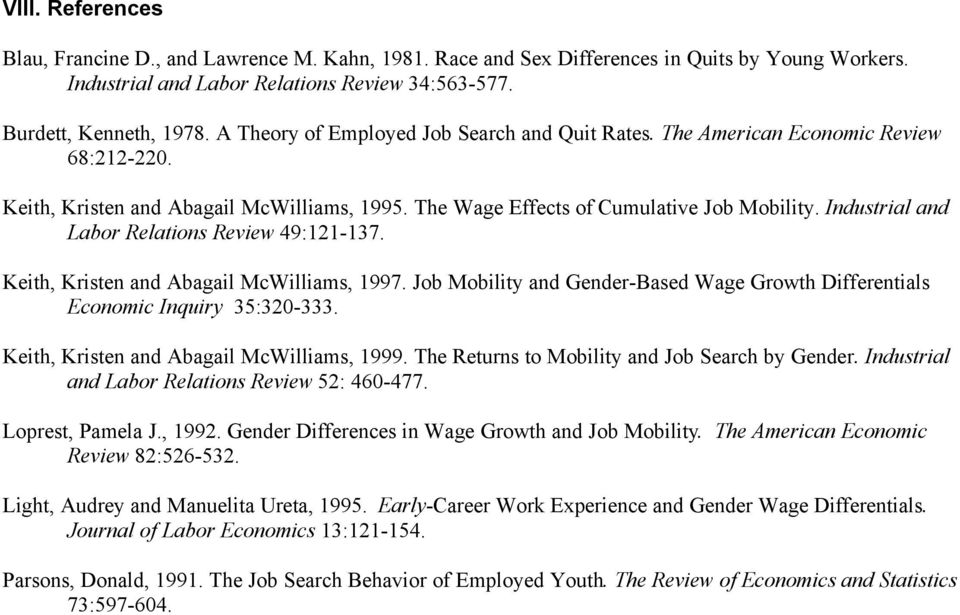 Industrial and Labor Relations Review 49:121-137. Keith, Kristen and Abagail McWilliams, 1997. Job Mobility and Gender-Based Wage Growth Differentials Economic Inquiry 35:320-333.
