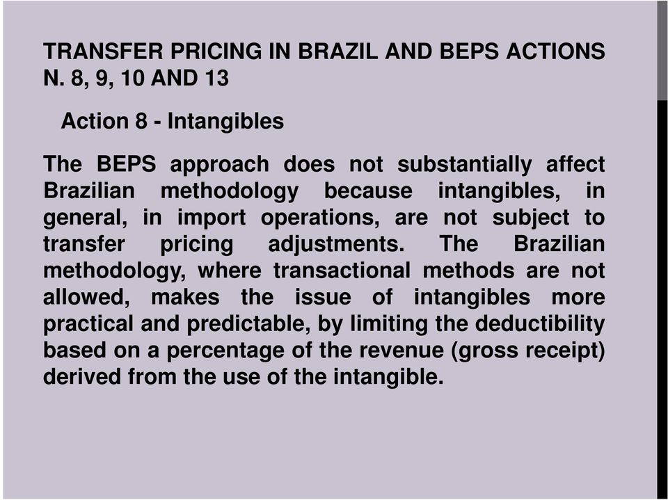 in general, in import operations, are not subject to transfer pricing adjustments.