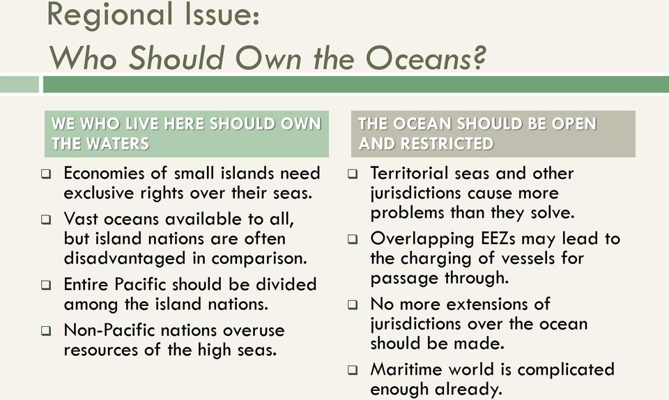 Non-Pacific nations overuse resources of the high seas.