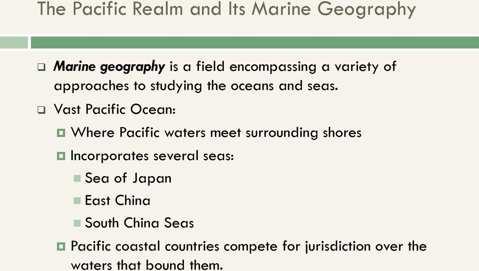 Vast Pacific Ocean: Where Pacific waters meet surrounding shores Incorporates several