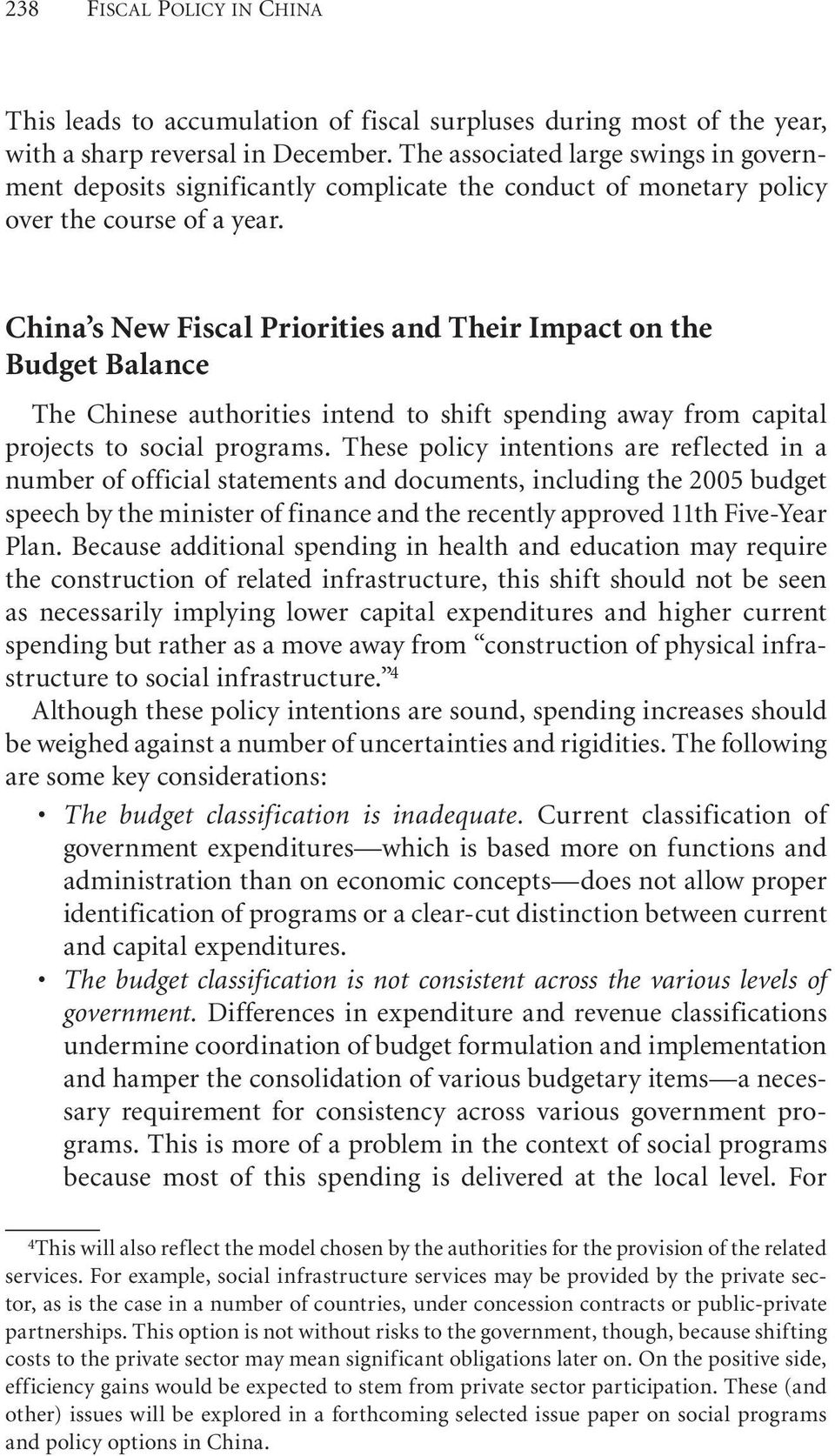 China s New Fiscal Priorities and Their Impact on the Budget Balance The Chinese authorities intend to shift spending away from capital projects to social programs.
