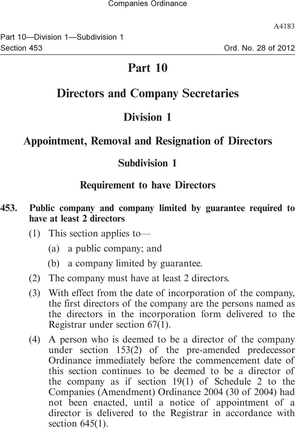(2) The company must have at least 2 directors.