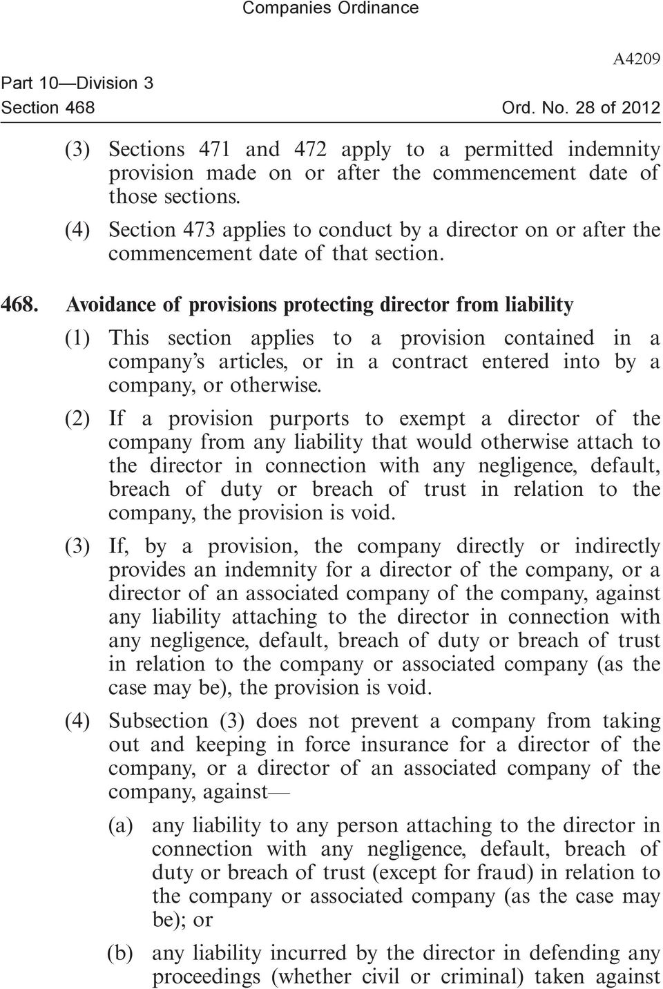 Avoidance of provisions protecting director from liability (1) This section applies to a provision contained in a company s articles, or in a contract entered into by a company, or otherwise.