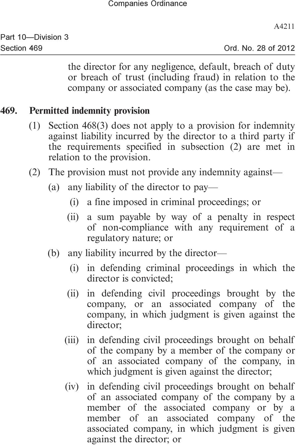 Permitted indemnity provision (1) Section 468(3) does not apply to a provision for indemnity against liability incurred by the director to a third party if the requirements specified in subsection