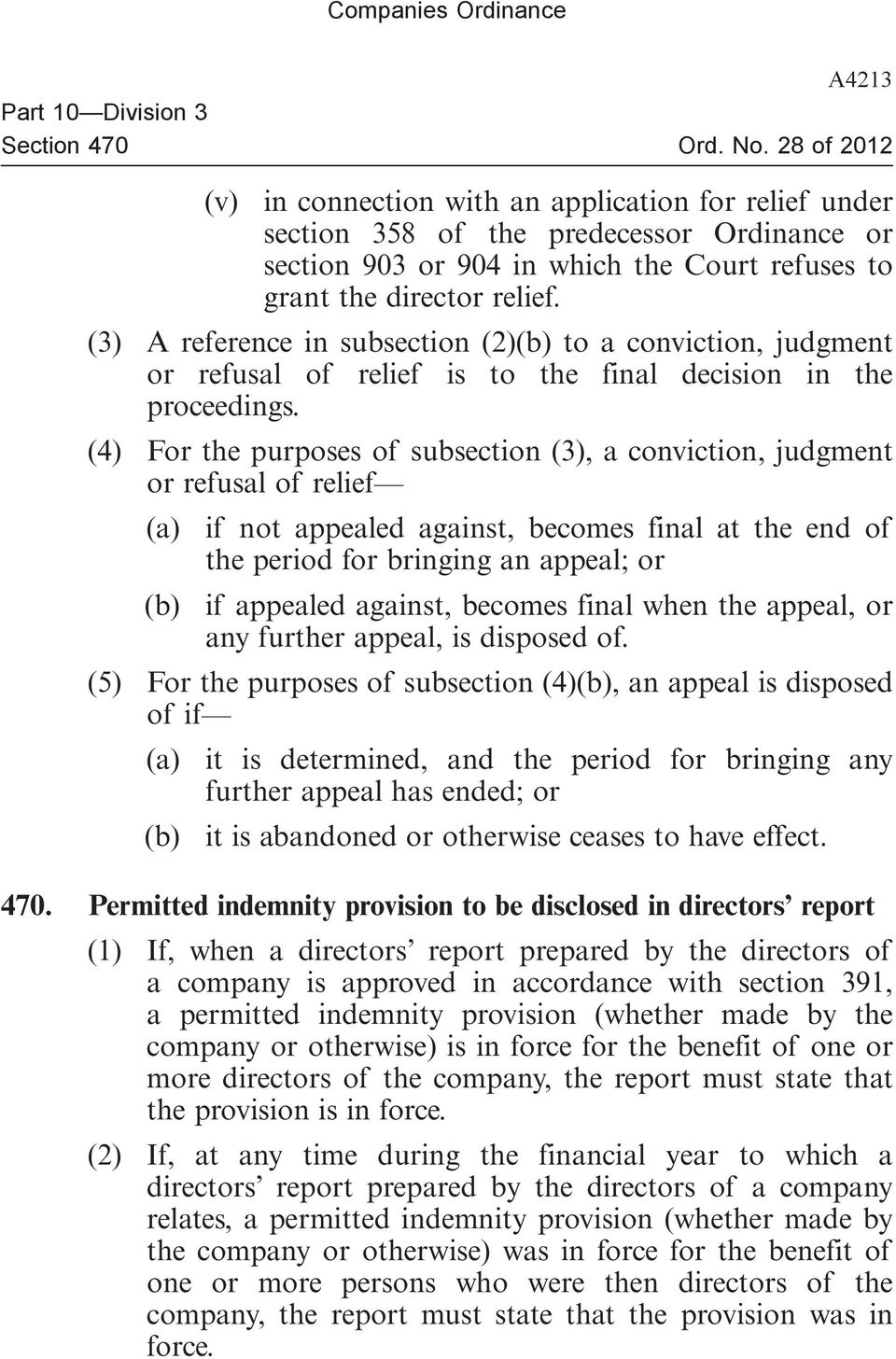 (4) For the purposes of subsection (3), a conviction, judgment or refusal of relief (a) if not appealed against, becomes final at the end of the period for bringing an appeal; or (b) if appealed