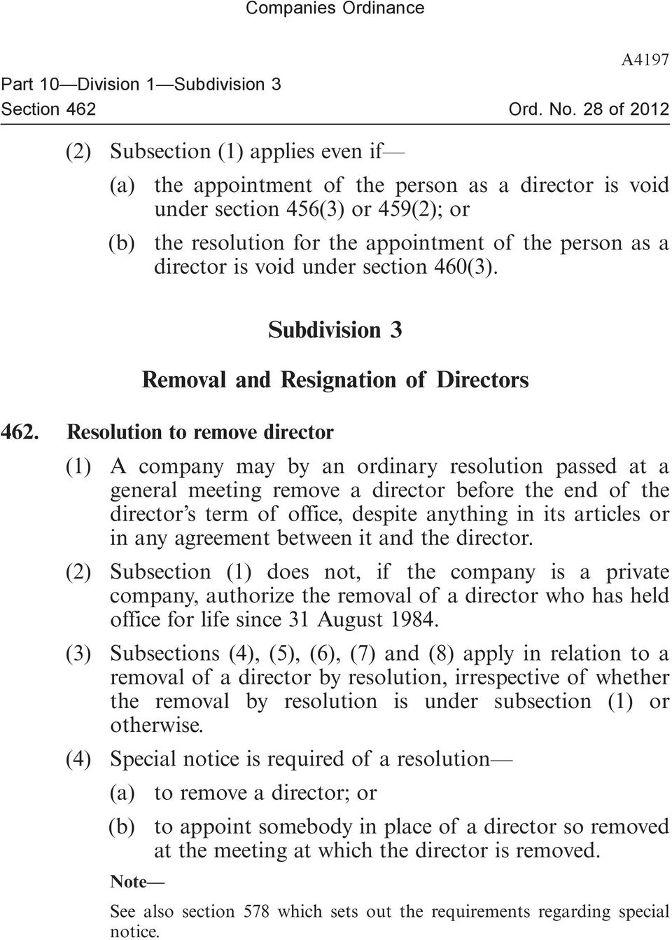 Resolution to remove director (1) A company may by an ordinary resolution passed at a general meeting remove a director before the end of the director s term of office, despite anything in its