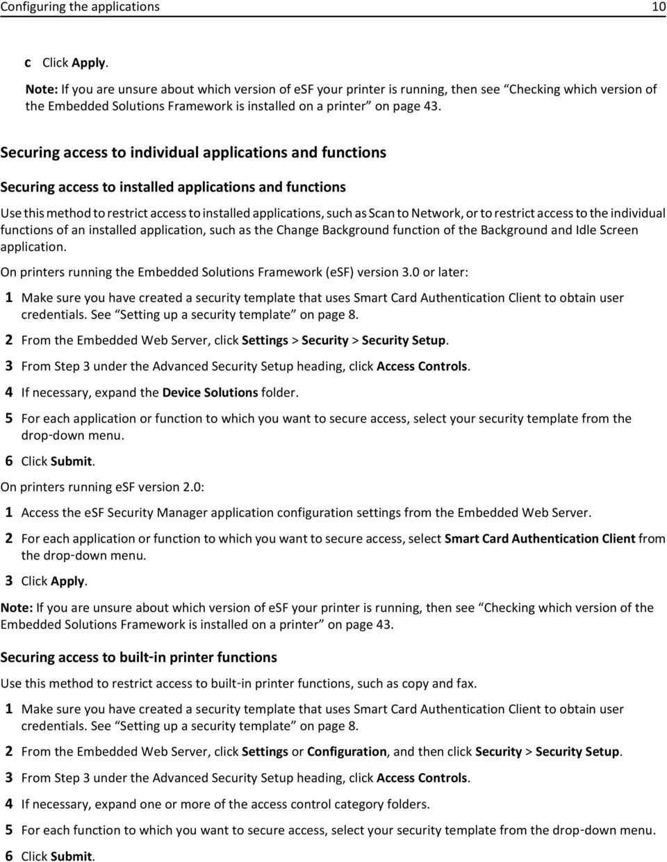 Securing access to individual applications and functions Securing access to installed applications and functions Use this method to restrict access to installed applications, such as Scan to Network,