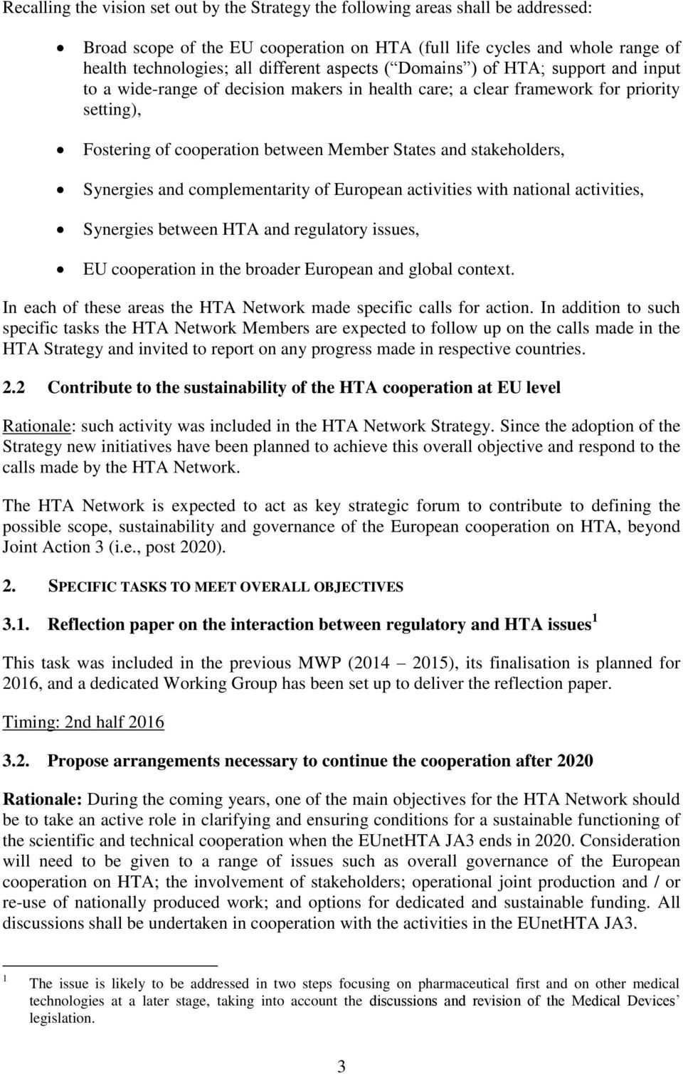 stakeholders, Synergies and complementarity of European activities with national activities, Synergies between HTA and regulatory issues, EU cooperation in the broader European and global context.