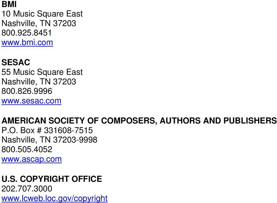 com AMERICAN SOCIETY OF COMPOSERS, AUTHORS AND PUBLISHERS P.O. Box # 331608-7515 Nashville, TN 37203-9998 800.