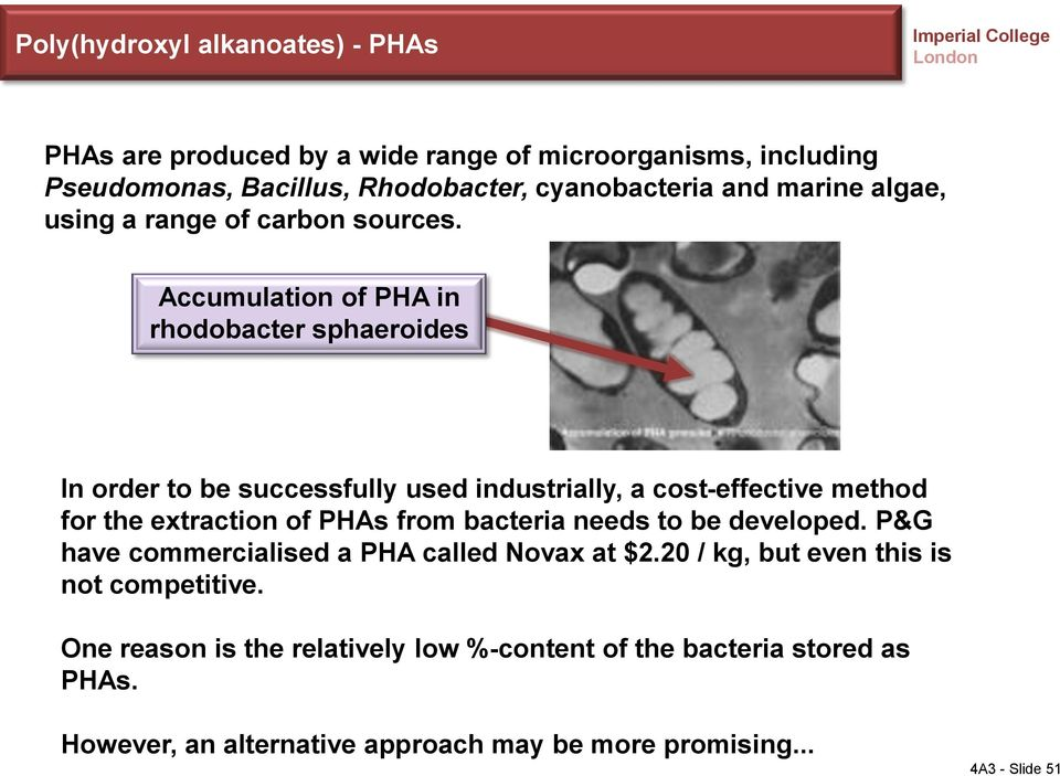 Accumulation of PHA in rhodobacter sphaeroides In order to be successfully used industrially, a cost-effective method for the extraction of PHAs from