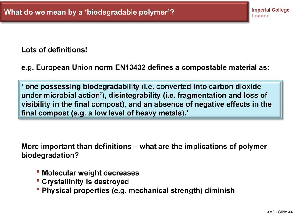 g. a low level of heavy metals). More important than definitions what are the implications of polymer biodegradation?
