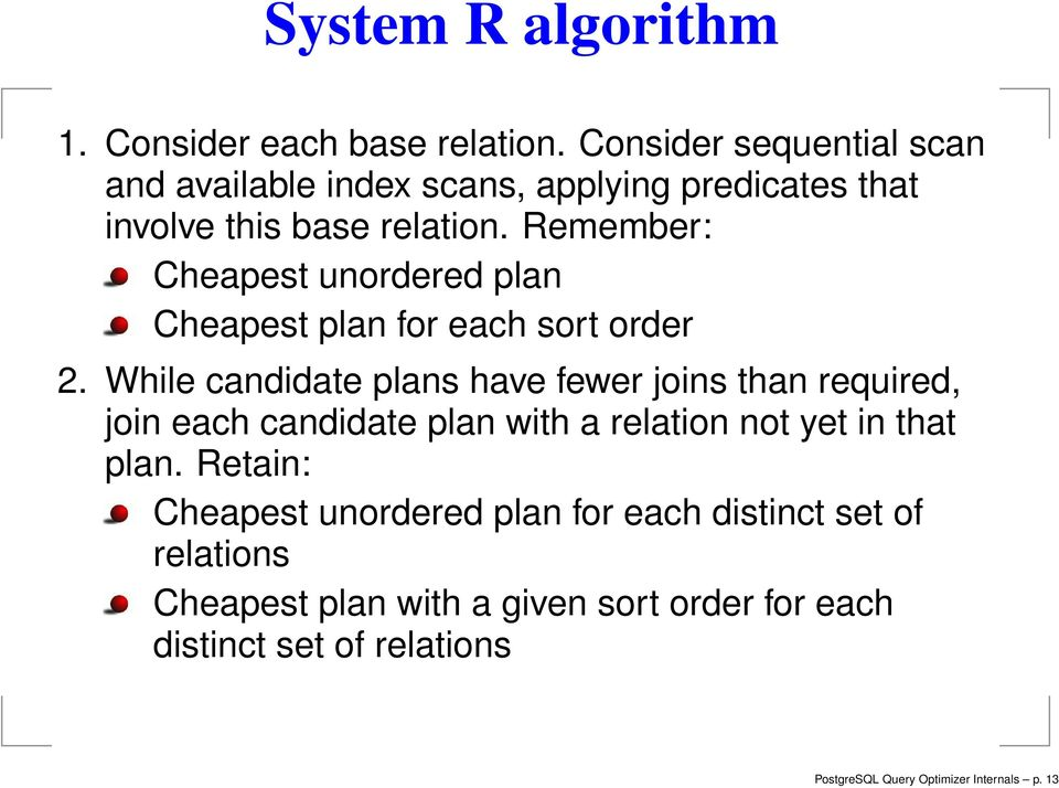 Remember: Cheapest unordered plan Cheapest plan for each sort order 2.