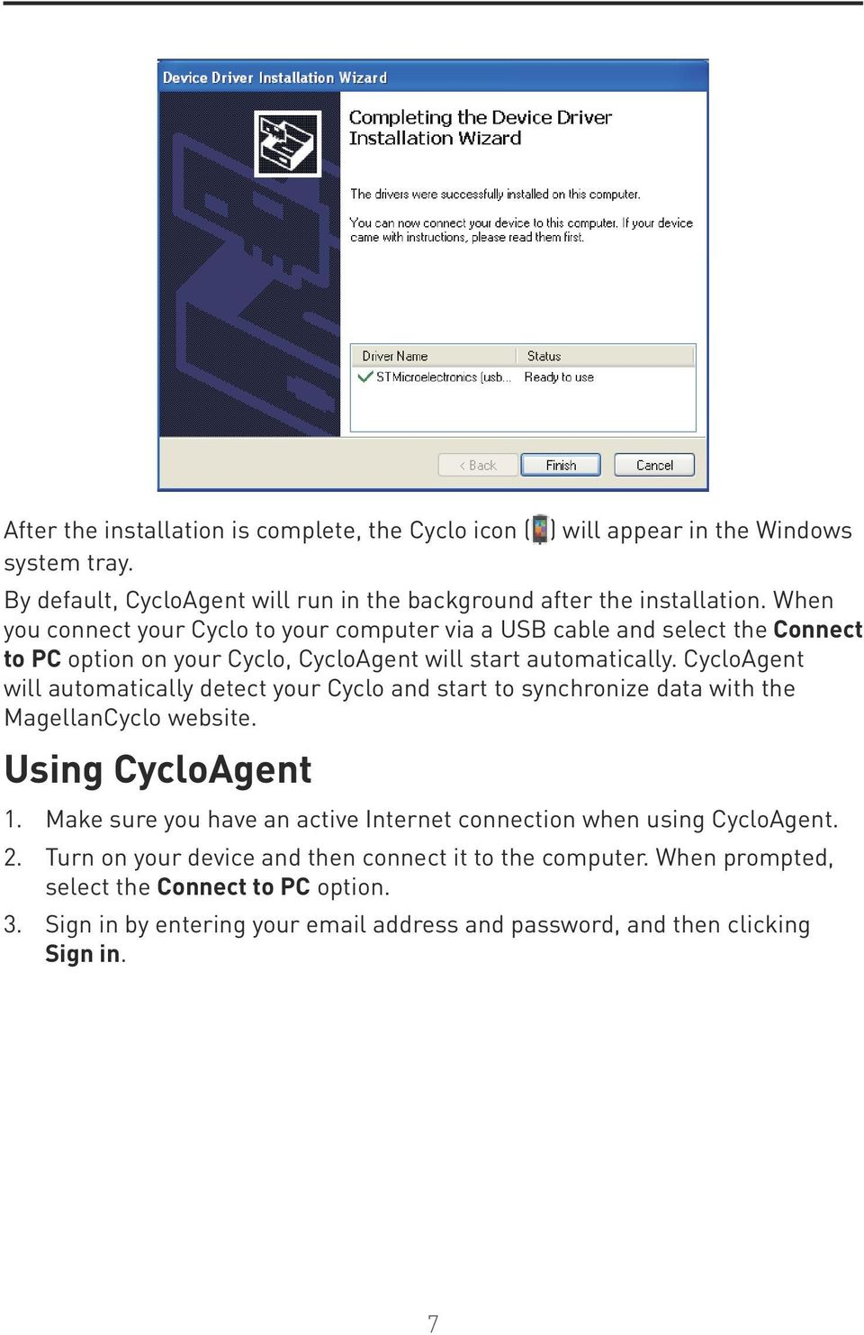 CycloAgent will automatically detect your Cyclo and start to synchronize data with the MagellanCyclo website. Using CycloAgent 1.