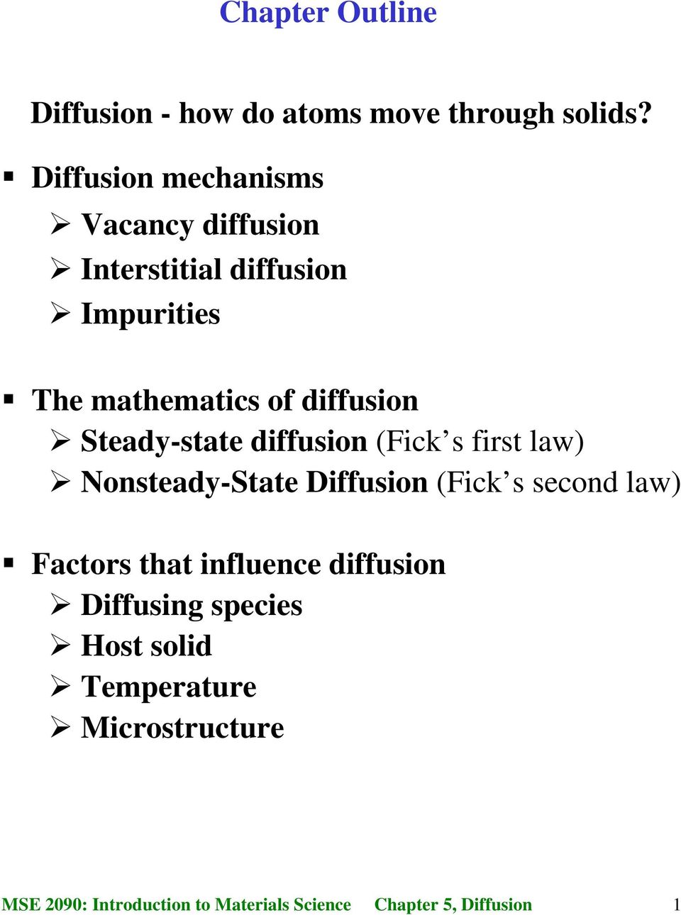 mathematics of diffusion Steady-state diffusion (Fick s first law) Nonsteady-State