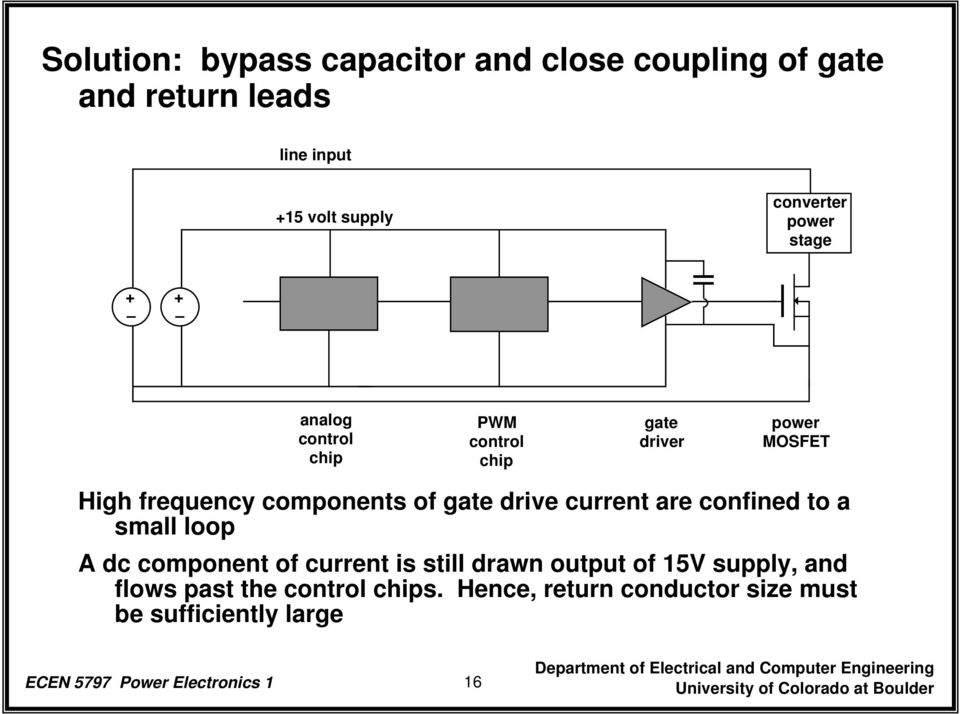 drive current are confined to a small loop A dc component of current is still drawn output of 15V supply, and