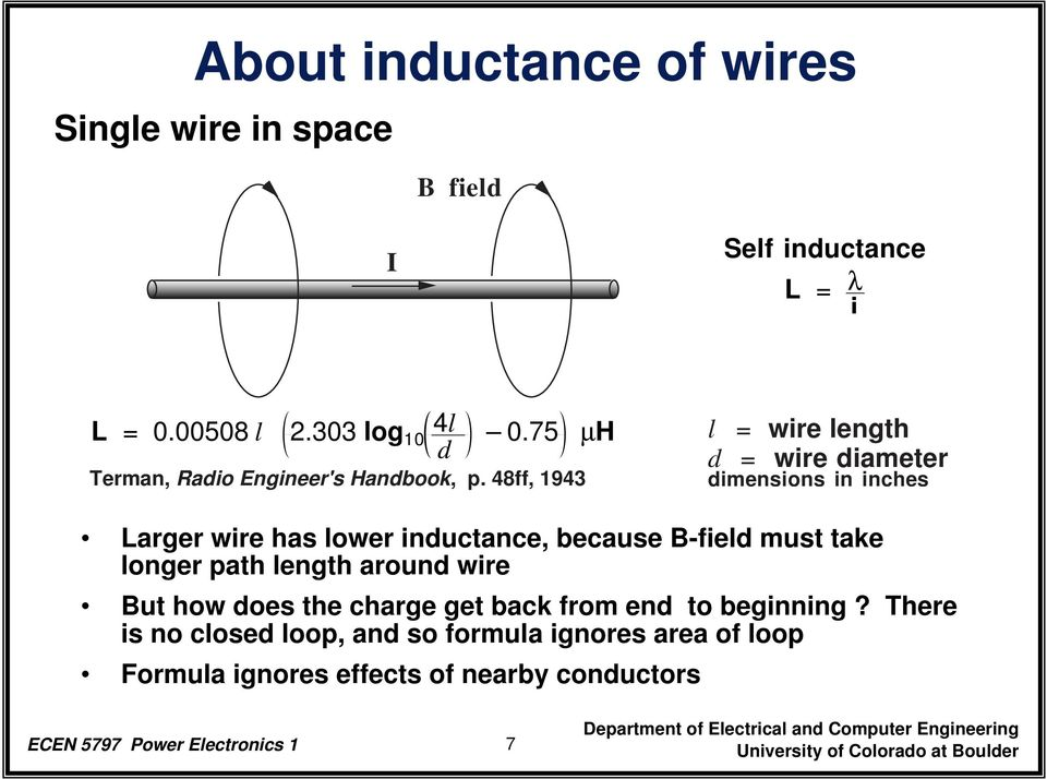 48ff, 1943 l = wire length d = wire diameter dimensions in inches Larger wire has lower inductance, because B-field must take