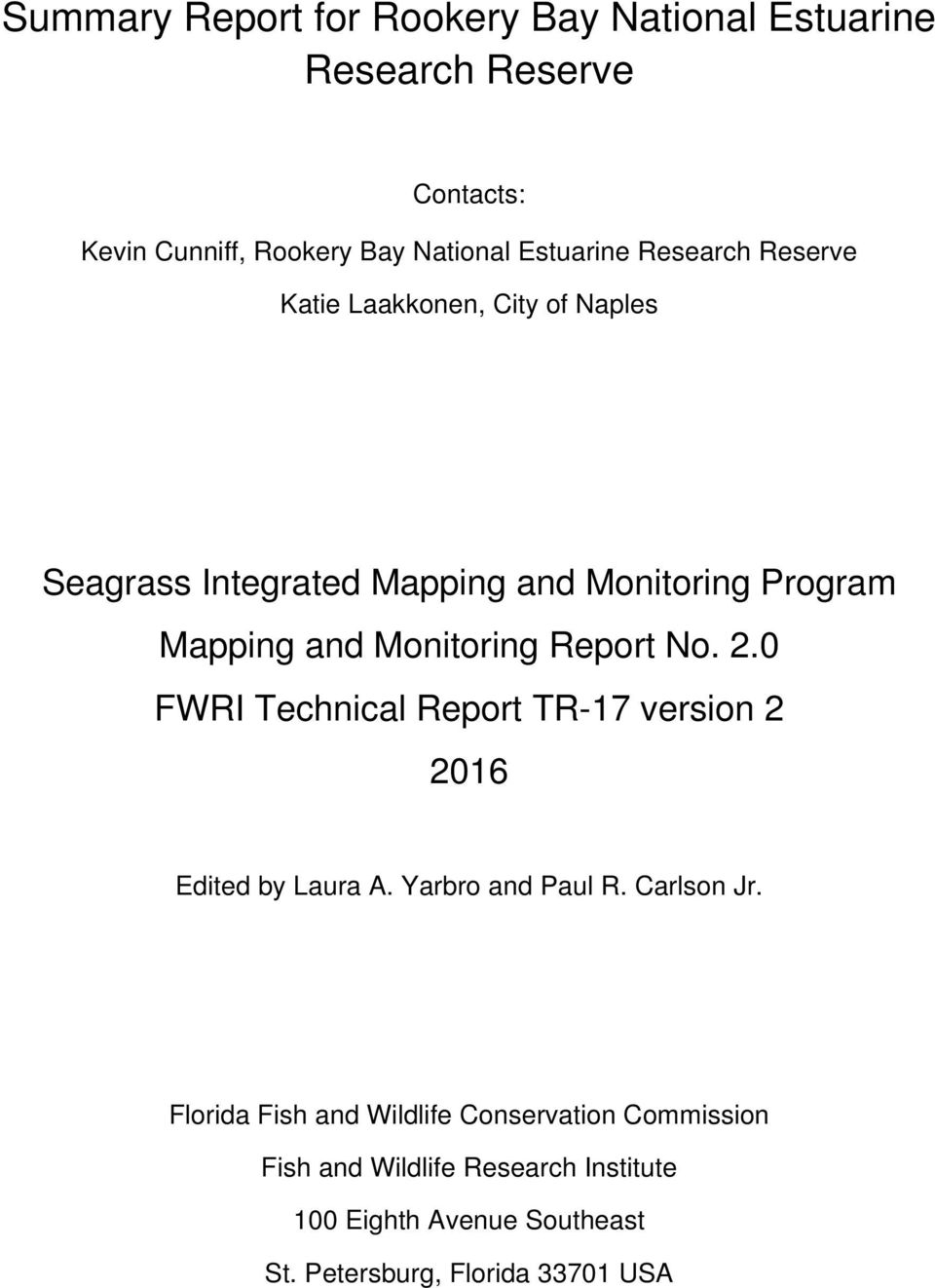 Report No. 2.0 FWRI Technical Report TR-17 version 2 2016 Edited by Laura A. Yarbro and Paul R. Carlson Jr.