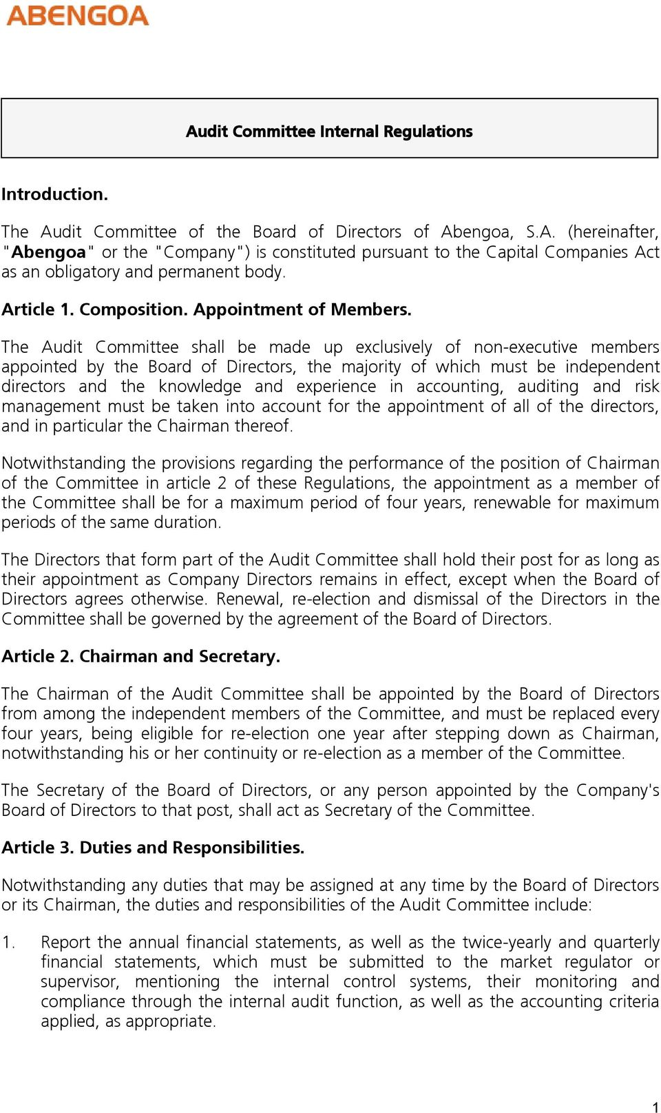 The Audit Committee shall be made up exclusively of non-executive members appointed by the Board of Directors, the majority of which must be independent directors and the knowledge and experience in