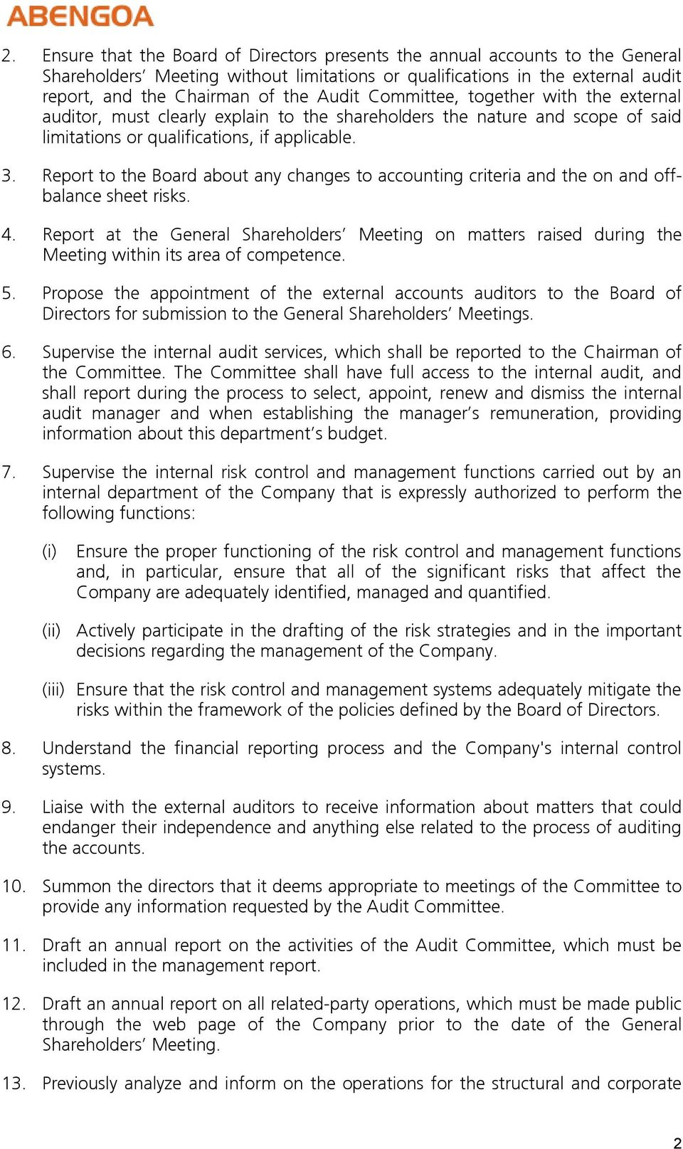 Report to the Board about any changes to accounting criteria and the on and offbalance sheet risks. 4.
