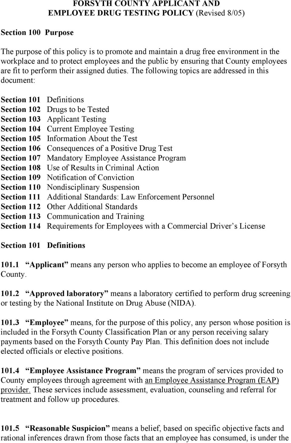 The following topics are addressed in this document: Section 101 Definitions Section 102 Drugs to be Tested Section 103 Applicant Testing Section 104 Current Employee Testing Section 105 Information