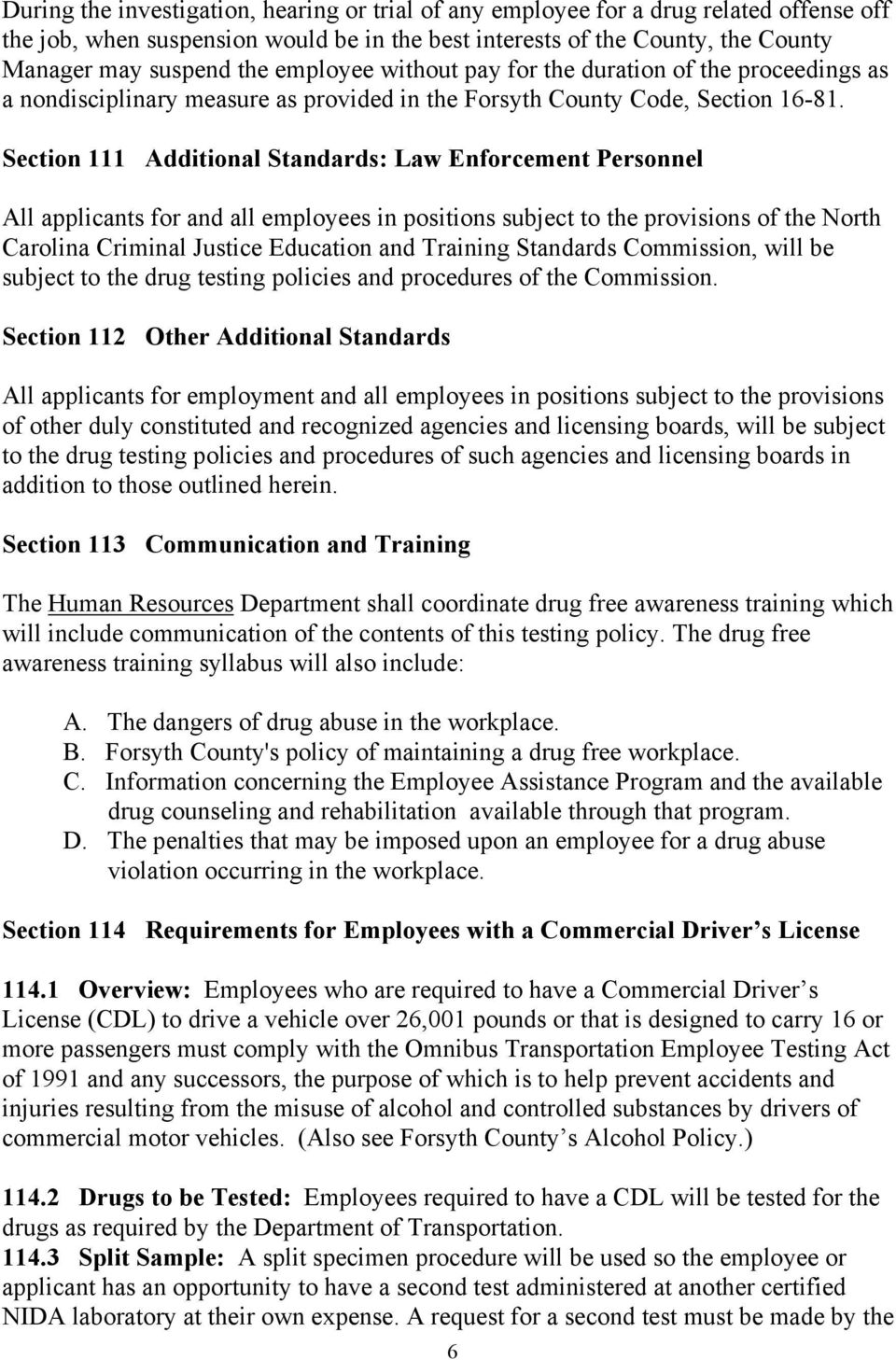 Section 111 Additional Standards: Law Enforcement Personnel All applicants for and all employees in positions subject to the provisions of the North Carolina Criminal Justice Education and Training