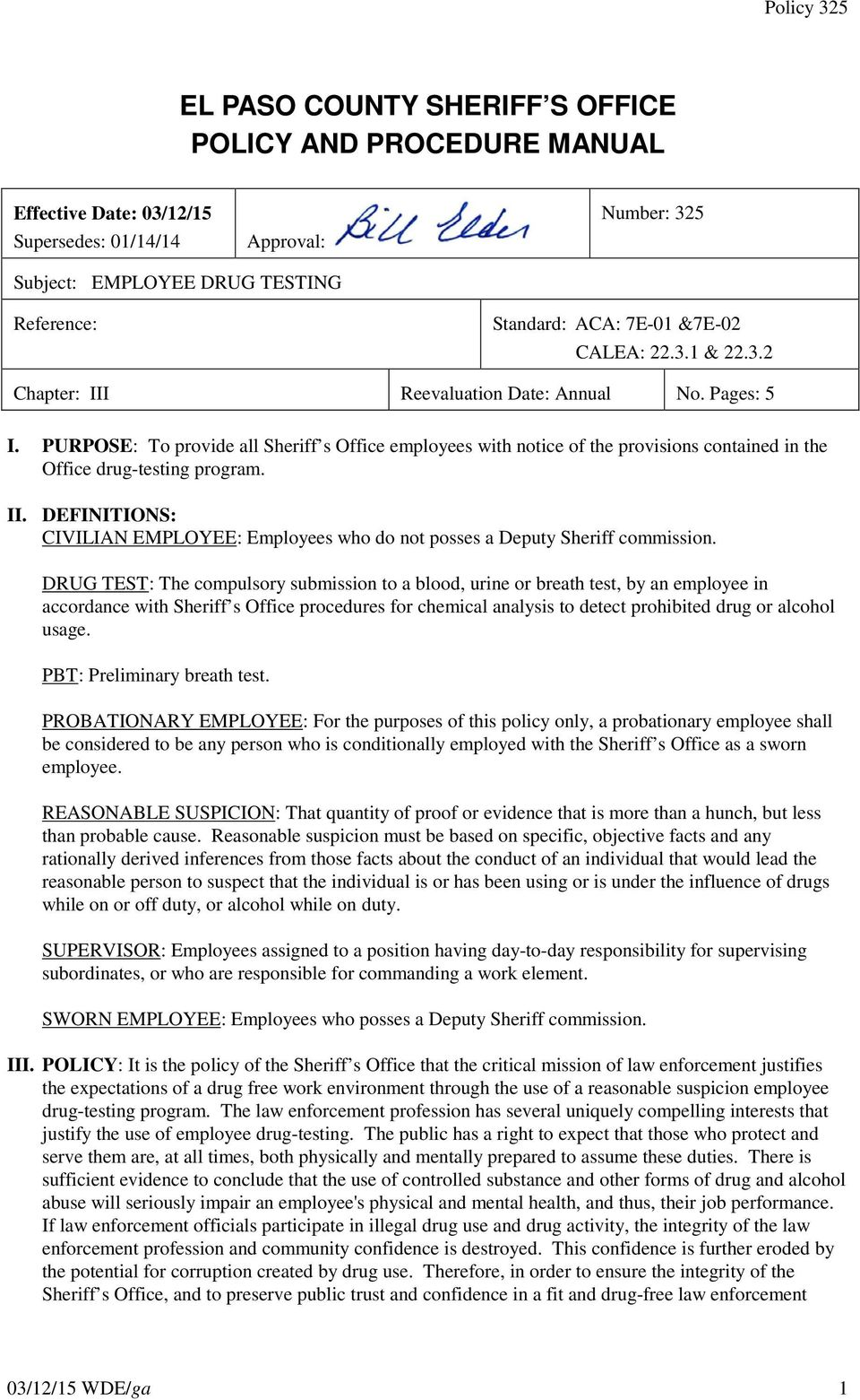 PURPOSE: To provide all Sheriff s Office employees with notice of the provisions contained in the Office drug-testing program. II.